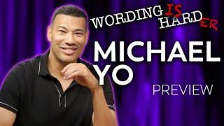 Michael Yo Sneak Peek! - Wording Is Harder!