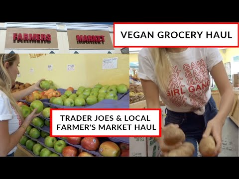 VEGAN GROCERY HAUL / TRADER JOES AND LOCAL PRODUCE MARKET