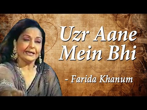 Mix - Farida Khanum In Concert | Uzr Aane Mein Bhi | Classical Hits