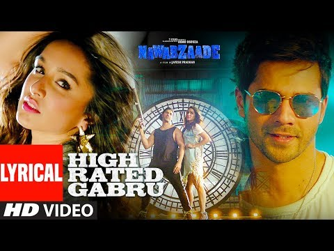 High Rated Gabru Lyrical Video | Nawabzaade | Varun Dhawan | Shraddha Kapoor | Guru Randhawa