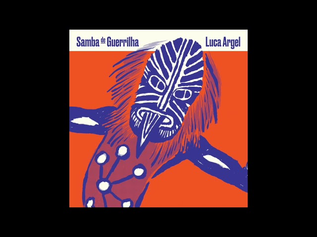 Luca Argel - Samba de Guerrilha [2021]