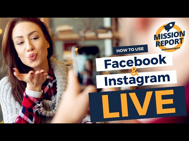 #missionreport - How to use Instagram and Facebook Live as an agent