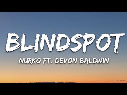 Nurko - Blindspot Pt 1 Ft Devon Baldwin