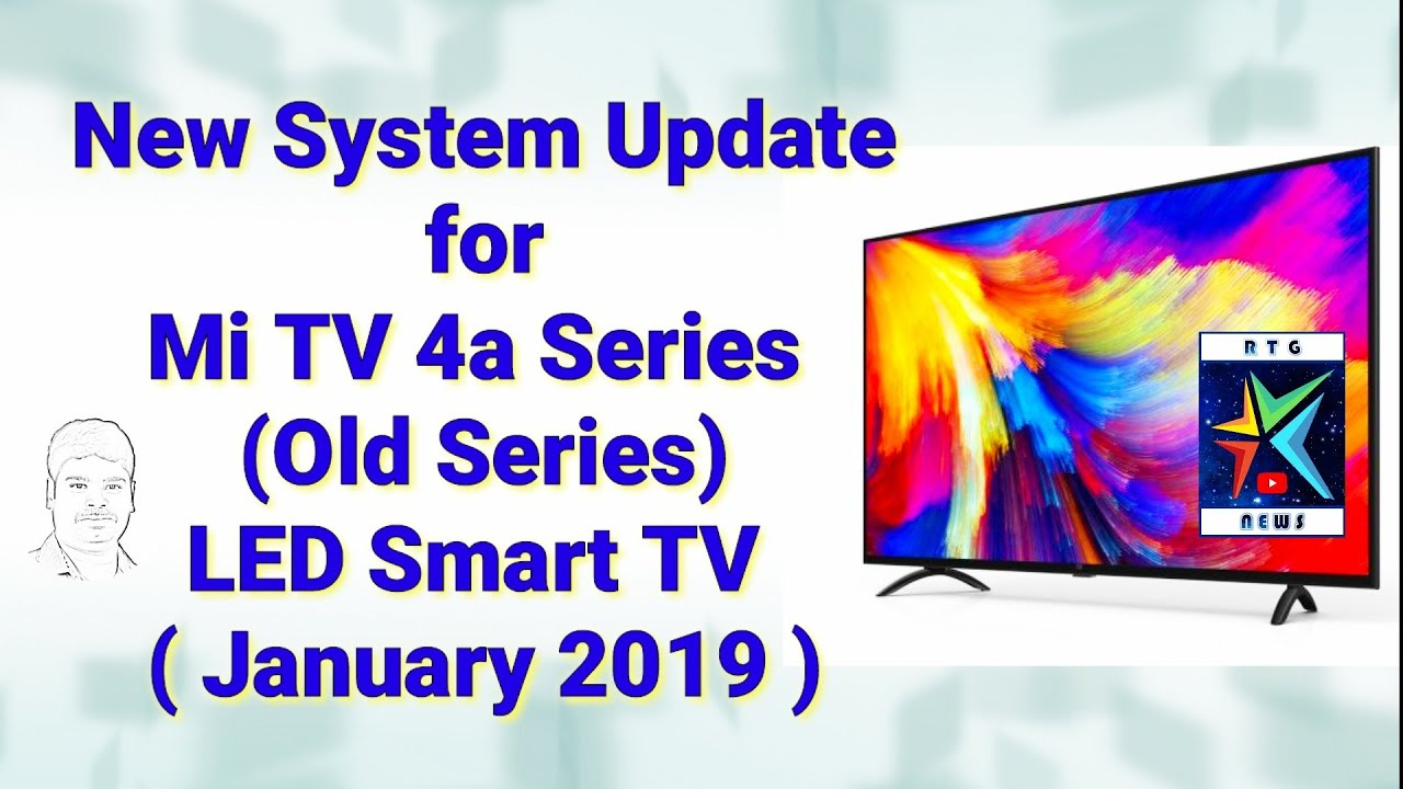 New System Update for Mi TV 4a Series LED Smart TV January 2019