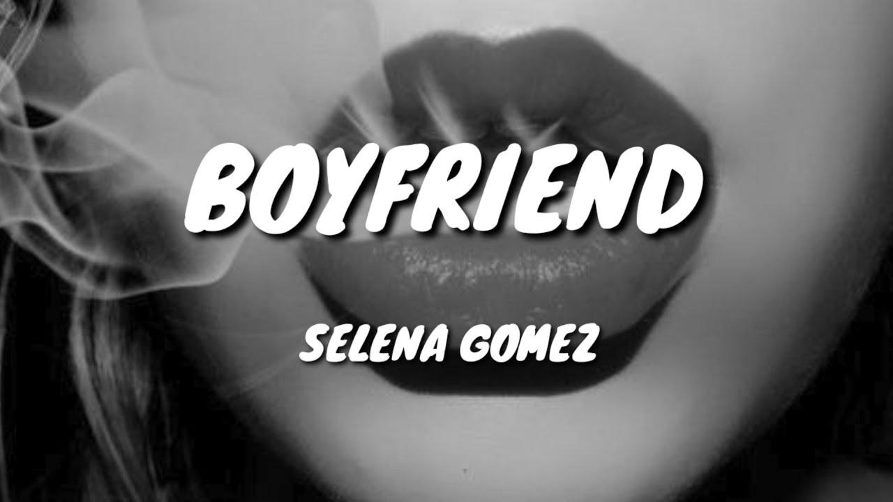 Boyfriend - Selena Gomez (Letra/Lyrics)