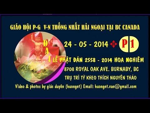 Le Phat Dan 2558-2014 p 1 Tung kinh chua Hoa Nghiem Burnaby video by huong Van BC Canada