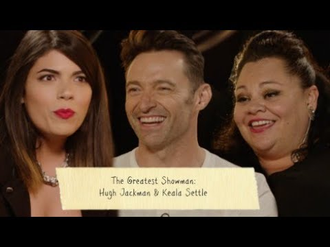 INTERVIEW WITH HUGH JACKMAN & KEALA SETTLE