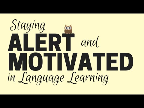 Staying Alert And Motivated in Language Learning
