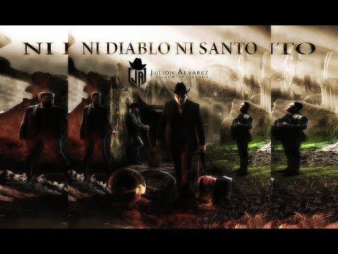 Julion Alvarez-Ni Diablo Ni Santo(2017)(DISCO COMPLETO-FULL ALBUM)(+ LINK DE DESCARGA)