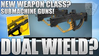 Destiny: New Weapon Class - Submachine Guns - Dual Wielded Weapons? Rise Of Iron