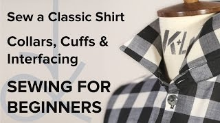 Sewing for Beginners, Sew a Shirt, Collars & Cuffs Part 3
