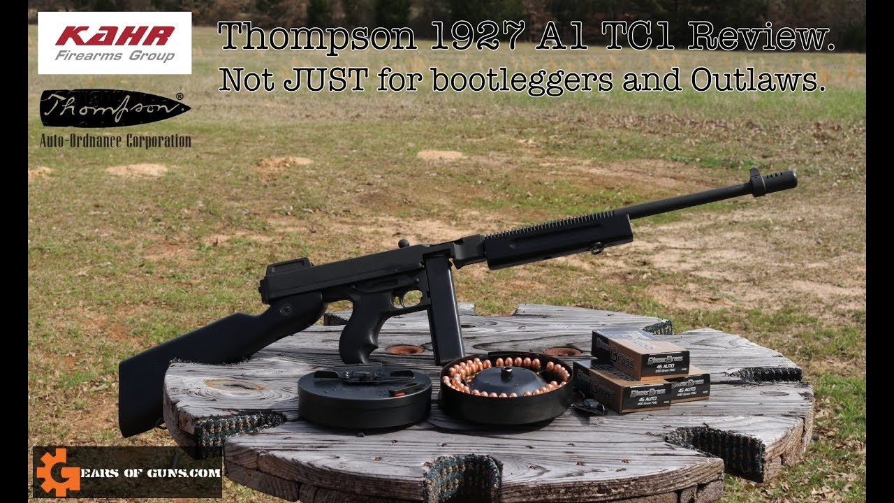 Thompson 1927 A1 TC1 Review - Not JUST for bootleggers and outlaws.