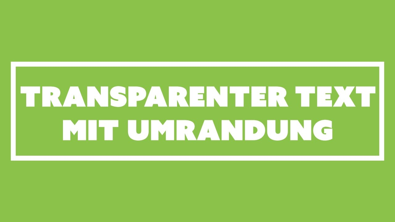Transparenter Text mit Rahmen | Progressively Enhanced - YouTube