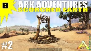ARK Scorched Earth Adventures #2 - Water Well and Taming a Morellatops!