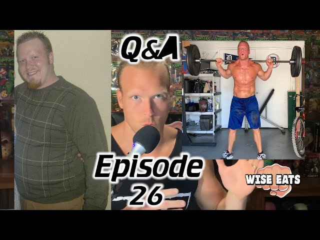 Q&A - Weight Loss, Calorie Surplus for Muscle Gain, Progressing Rep Ranges (Wise Eats Episode #26)
