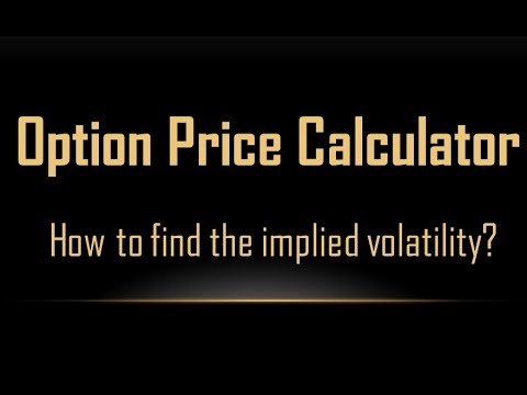 Option Price Calculator | How To Find The Implied Volatility?