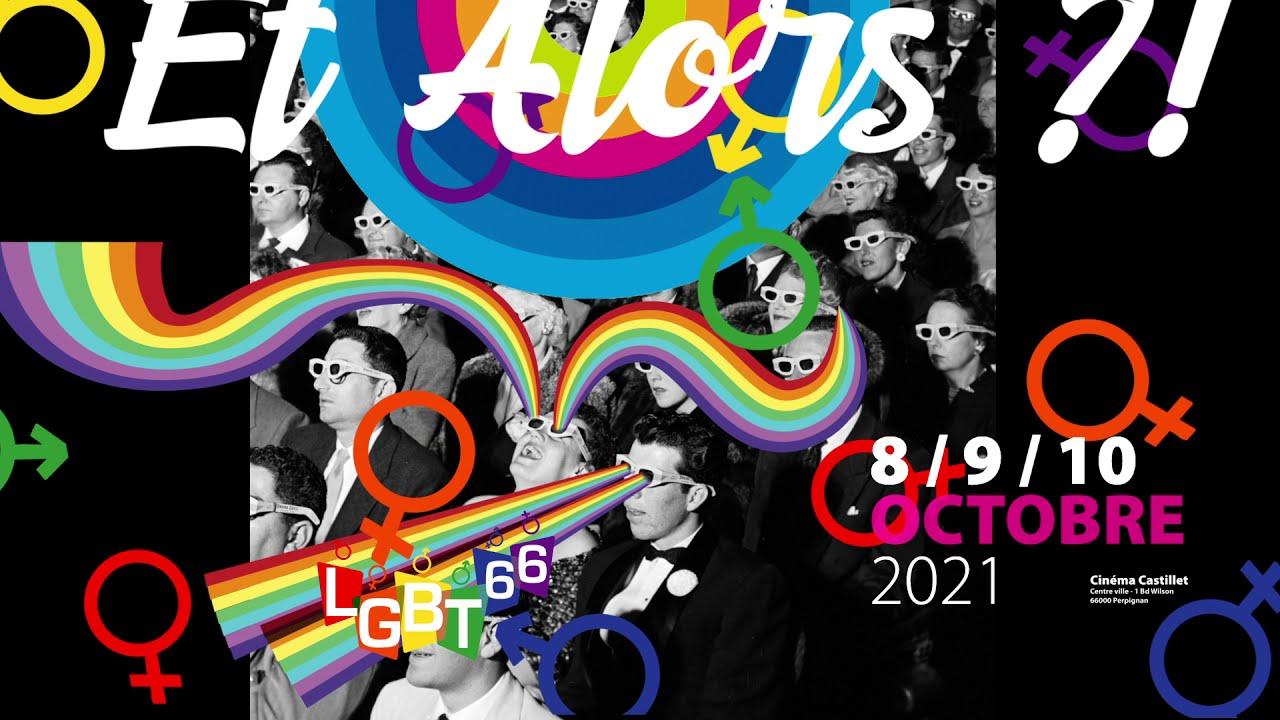 """Elle est arrivée la bande annonce du Festival du film LGBT+66 de Perpignan """"Et Alors ?!"""" 2021"""