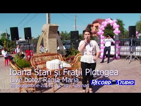 Ioana Stan si Fratii Plotogea LIVE -Bine ai venit pe lume- botez Rania Maria 28-09-2014