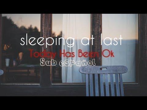 Sleeping At Last - Today has been ok(Español)