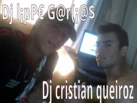 DJ LIPPE GARCIAS E DJ CRISTIAN QUEIROZ
