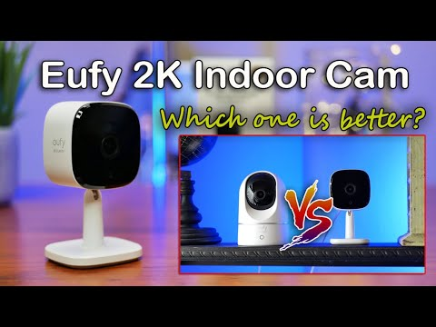 Eufy 2K Indoor Security WiFi Camera Review + VS Pan & Tilt Version