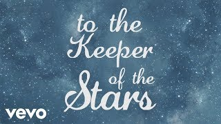 Laura Story - Keeper of the Stars (Official Lyric Video)