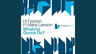 Whatcha Gonna Do (Club Mix) (feat. Maria Lawson)