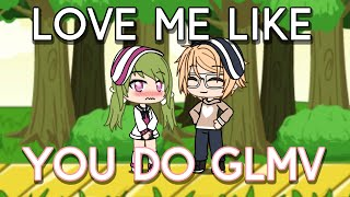 Love Me Like You Do | Ellie Goulding | Gacha Life Music Video | GLMV