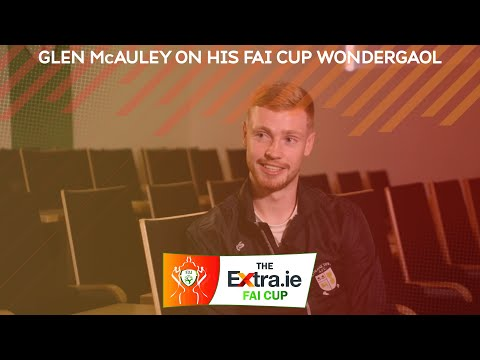 INTERVIEW | Glen McAuley on his Extra.ie FAI Cup wondergoal