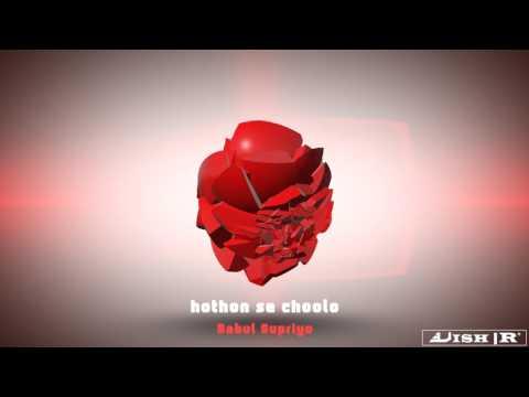 Hothon Se Choolo-Babul Supriyo(Vish R)