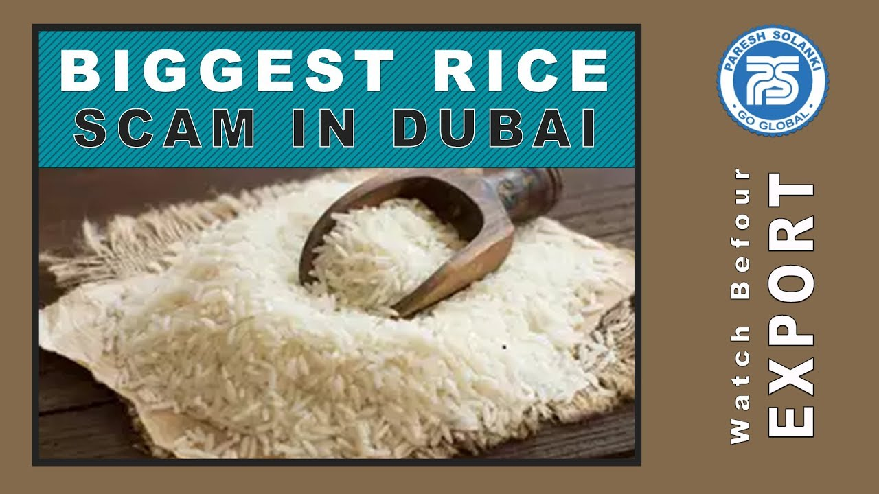 Biggest Rice scam in Dubai | Be careful in Export Import Business