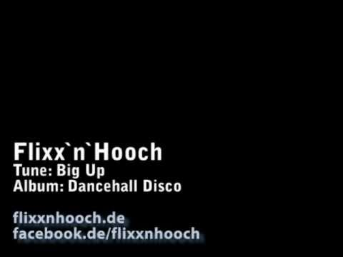 Flixx`n`Hooch - Big Up