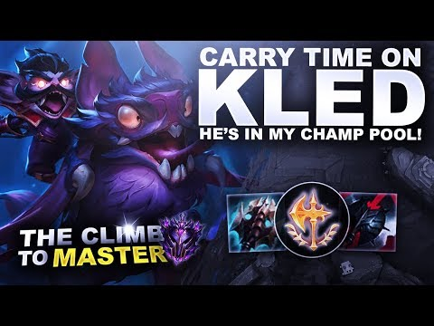 CARRY TIME ON KLED! HE'S IN THE CHAMP POOL! - Climb to Master | League of Legends