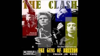 The Clash  - The Guns of Brixton with Train in Vain