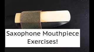 Saxophone Lesson: Exercise to Improve Tone, Tuning, and Intonation Playing Just The Mouthpiece