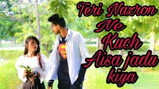 Teri nazron ne kuch aisa jadoo kiya | Hindi Love Story HD Full Video Song//Shubham singh
