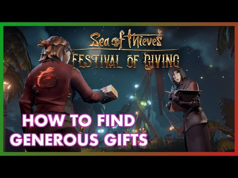 HOW TO FIND GENEROUS GIFTS - Sea Of Thieves - Festival Of Giving Update