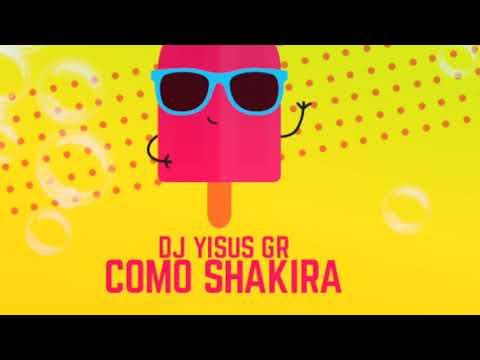N-FASIS ✝️ COMO SHAKIRA ✝️ (DJ YISUS GR)
