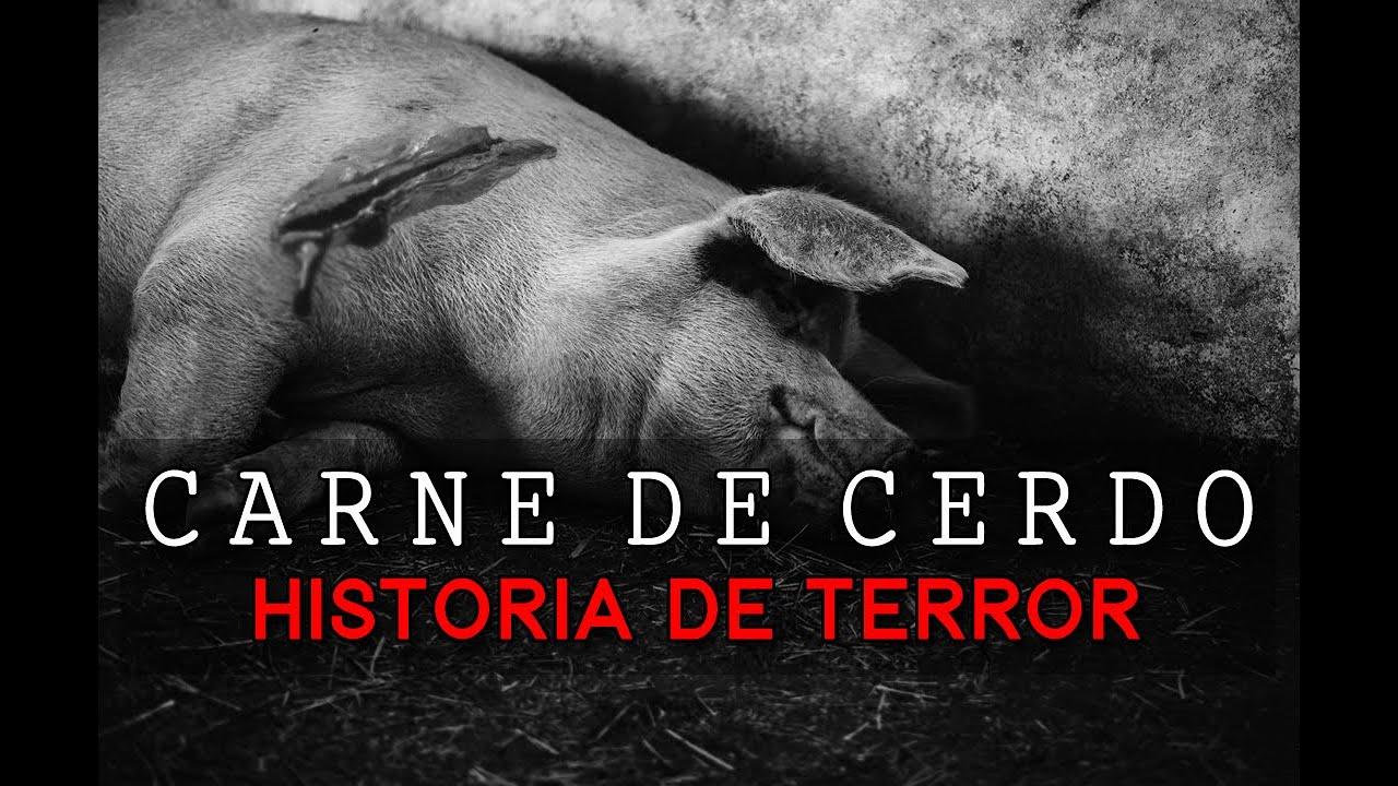 Carne De Cerdo (Historia De Terror De Un Suscriptor)