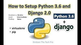 How To Easy Setup Python 3.6 with Django 2.0 Using pip and virtualenv
