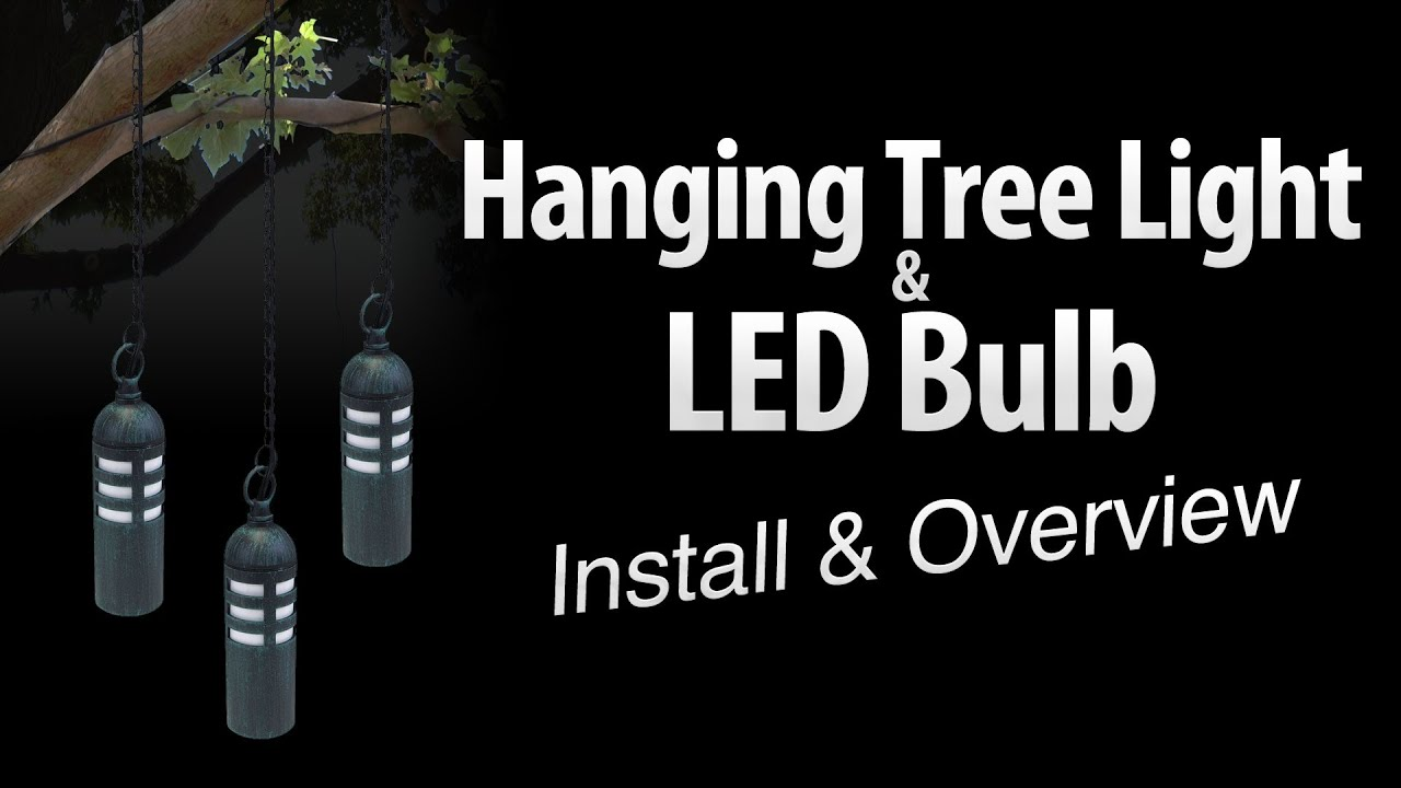Charming Hanging Tree Light U0026 LED Light Bulb Install U0026 Overview By Total Outdoor  Lighting