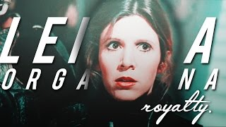 leia organa || royalty