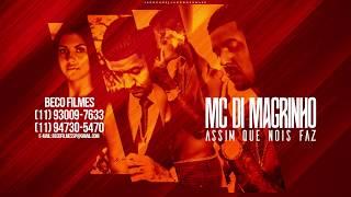 Baixar Mc Di Magrinho - Assim que Nois faz (Videos Clip oficial -Beco Filmes)( Dj Ganabbs)
