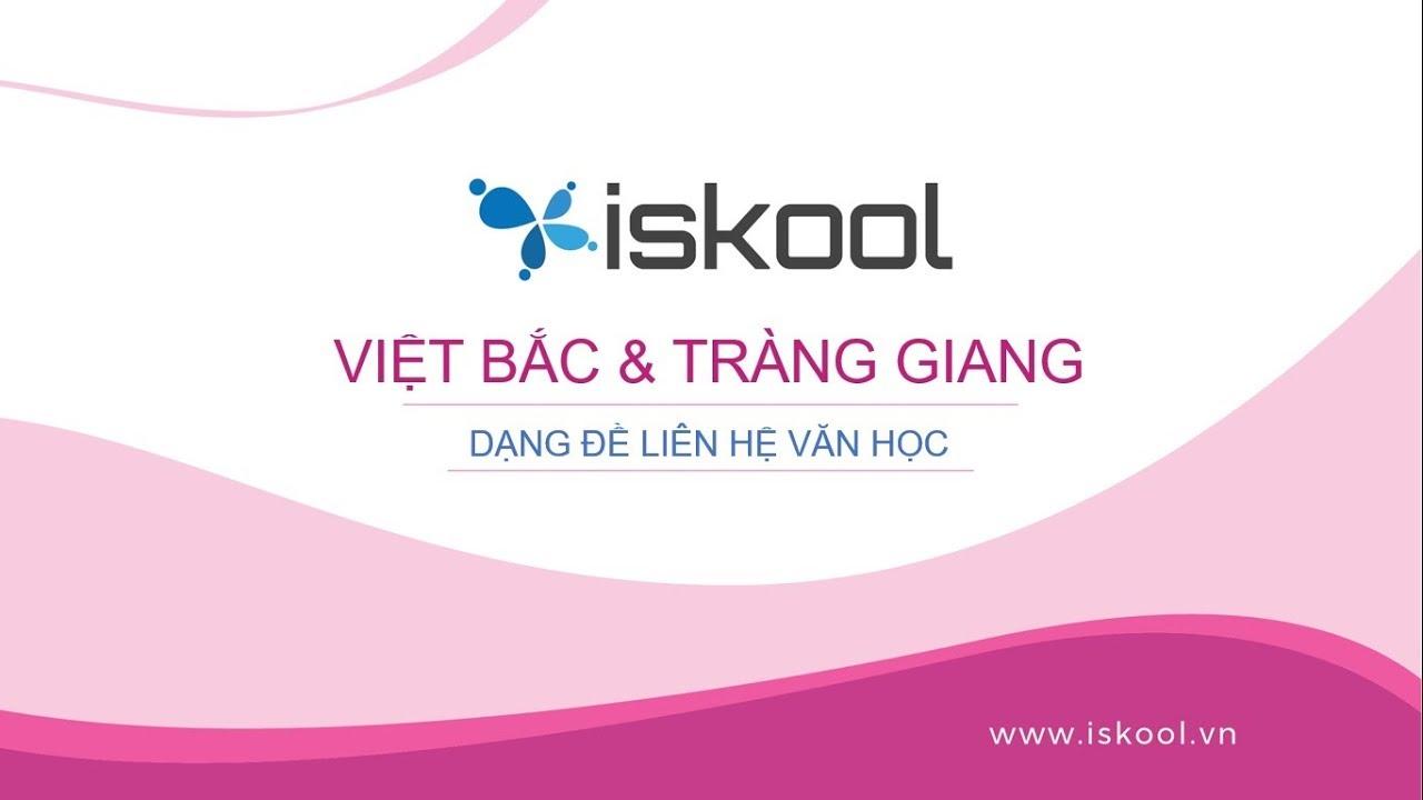 Liên hệ Văn học: Việt Bắc & Tràng Giang – THPTQG 2018