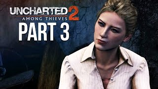 UNCHARTED 2 AMONG THIEVES PS4 Gameplay Walkthrough Part 3 (Uncharted Nathan Drake Collection)