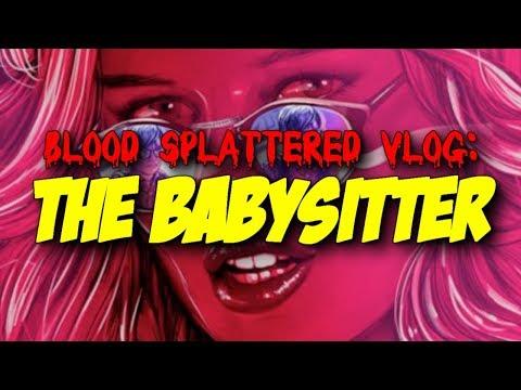 The Babysitter (2017) - Blood Splattered Vlog (Horror Movie Review)