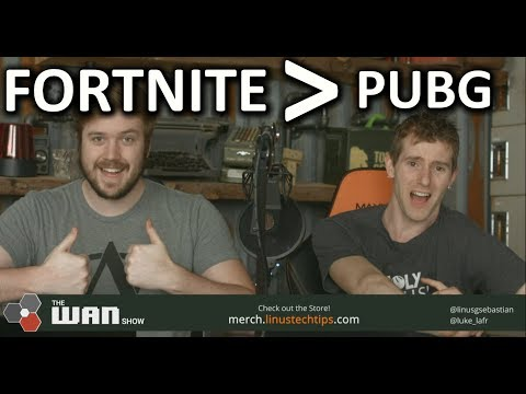 Fortnite is bigger than PUBG - WAN Show Mar. 9 2018