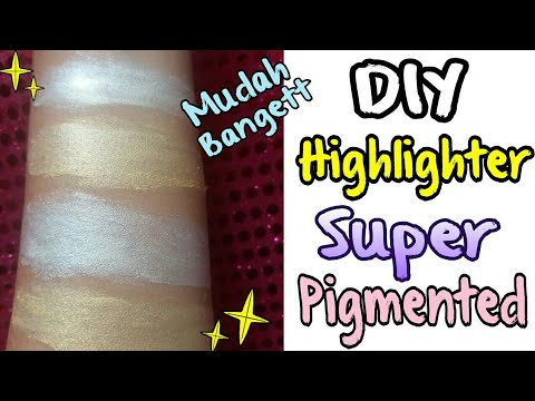 DIY HIGHLIGHTER SUPER PIGMENTED - CARA MUDAH BIKIN HIGHLIGHTER (INDONESIA)