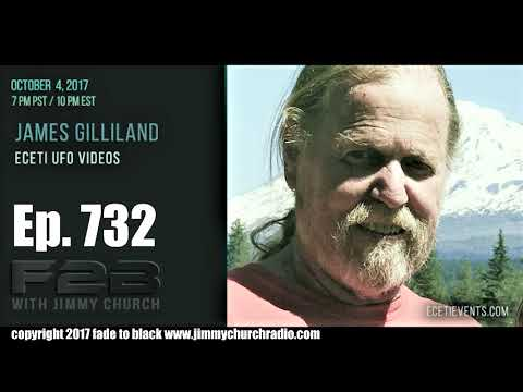 Ep. 732 FADE to BLACK Jimmy Church w/ James Gilliland : The new ECETI UFO video : LIVE