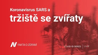 Koronavirus SARS a tržiště se zvířaty